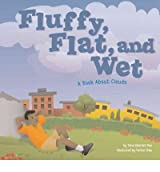 [( Fluffy, Flat, and Wet: A Book about Clouds )] [by: Dana Meachen Rau] [Sep-2005]