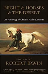 Night & Horses & the Desert: An Anthology of Classical Arabic Literature