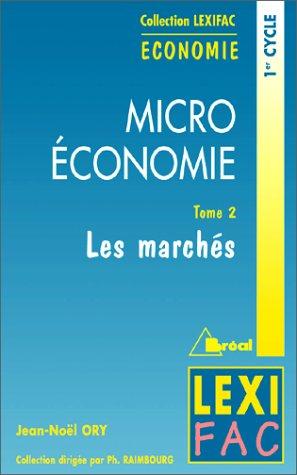 Microéconomie : Tome 2, Les marchés