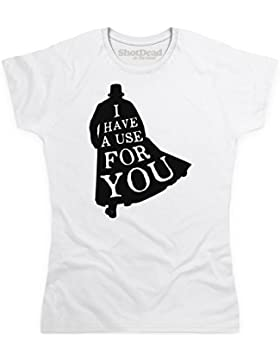 Inspired By Taboo - I Have A Use For You T-shirt, Donna