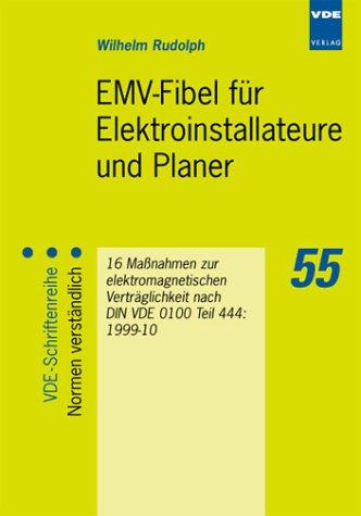 EMV-Fibel für Elektroinstallateure und Planer: 16 Massnahmen zur elektromagnetischen Verträglichkeit nach DIN VDE 0100 Teil 444: 1999-10