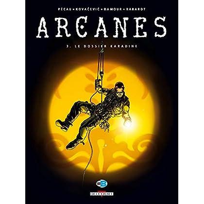 Arcanes, tome 3 : Le Dossier Karadine