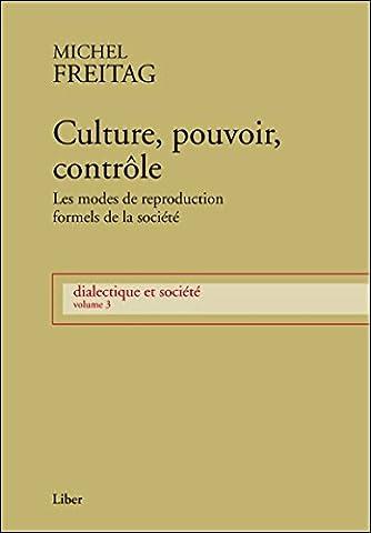 Culture, pouvoir, contrôle - Les modes de reproduction formels de la société - Dialectique et société T3