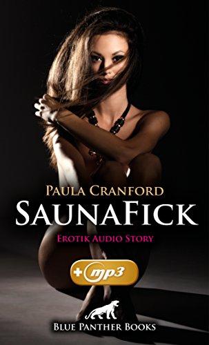SaunaFick | Erotik Audio Story | Erotisches Hörbuch: Feuchter Dampf und schweißnasse Haut ... (blue panther books E-Books mit MP3 150) (Erotische Mp3)