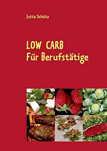 Low Carb: Für Berufstätige, für unterwegs oder für ein Picknick -