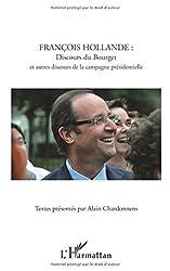 François Hollande :  Discours du bourget et autres discours de la campagne presidentielle