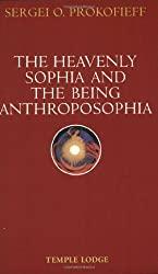 The Heavenly Sophia and the Being Anthroposophia by Sergei O. Prokofieff (2006-07-01)