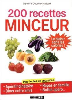 200 recettes minceur de Sandrine Coucke-Haddad ( 4 mars 2010 )