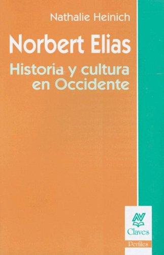 Norbert Elias: Historia y Cultura en Occidente (Coleccion Claves)