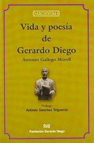 Vida y poesía de Gerardo Diego par  A Gallego Morel