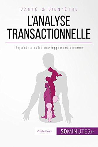L'analyse transactionnelle: Un précieux outil de développement personnel (Équilibre)