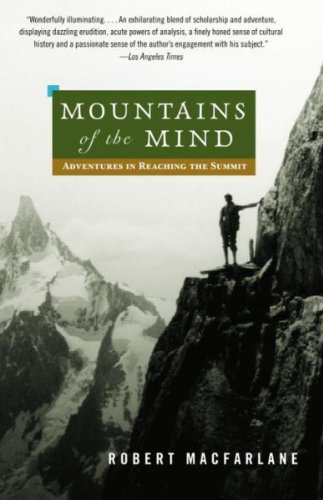[ Mountains of the Mind: Adventures in Reaching the Summit MacFarlane, Robert ( Author ) ] { Paperback } 2004