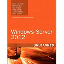 Windows Server 2012 Unleashed 1st edition by Morimoto, Rand, Noel, Michael, Yardeni, Guy, Droubi, Omar, A (2012) Hardcover