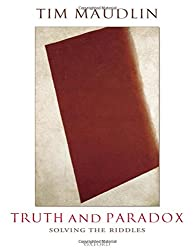 Truth And Paradox: Solving the Riddles