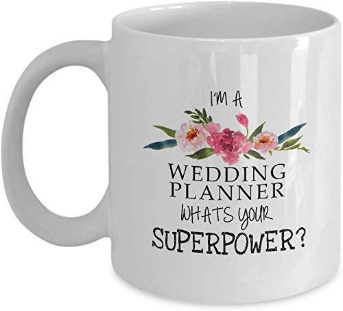 Wedding Planner - Wedding Organizer - Thankyou Gift -Thankyou Mug - Im A Wedding Planner Whats Your Superpower - Wedding Co-Coordinator Gift - 11oz White Ceramic Coffee Mug - Novelty Coffee Mu