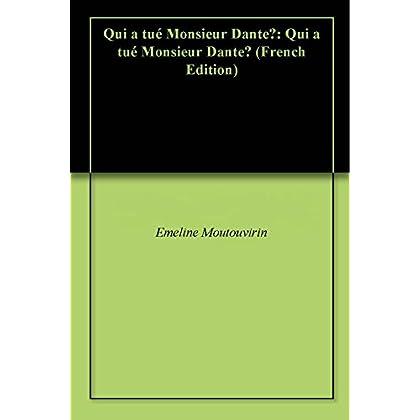 Qui a tué Monsieur Dante?: Qui a tué Monsieur Dante?