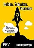 Helden, Schurken, Visionäre: Entrepreneure waren gestern – jetzt kommen die Contrepreneure.