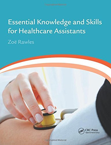Essential Knowledge and Skills for Healthcare Assistants: Written by Zoa® Rawles, 2014 Edition, (1st Edition) Publisher: CRC Press [Paperback]