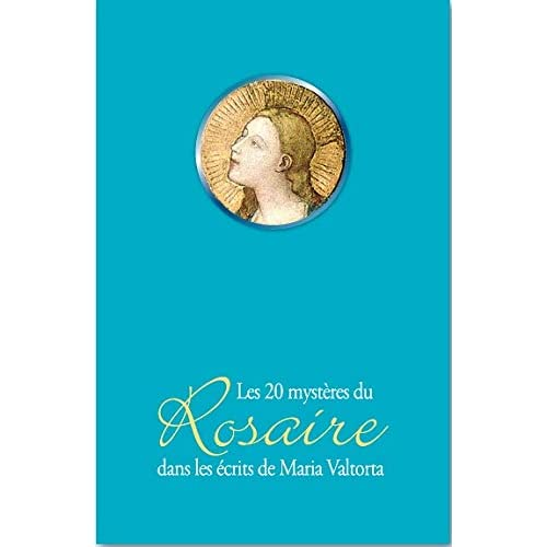 Les 20 mystères du Rosaire dans les écrits de Maria Valtorta