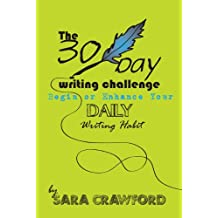 The 30-Day Writing Challenge: Begin or Enhance Your Daily Writing Habit (English Edition)