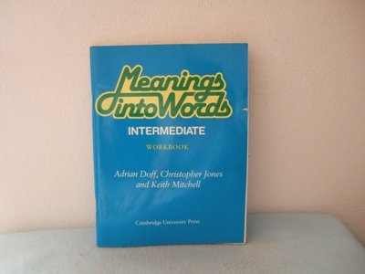 Meanings into Words Intermediate Workbook: An Integrated Course for Students of English: Intermediate: Workbk
