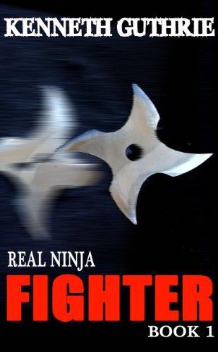 Fighter (Real Ninja, Book 1) (English Edition) eBook ...