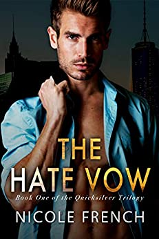 The Hate Vow (Quicksilver Book 1) by [French, Nicole]