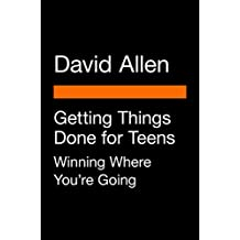 Getting Things Done for Teens: Winning Where You're Going
