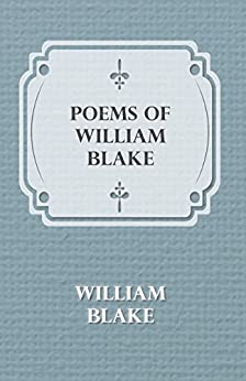 Poems Of William Blake - Songs Of Innocence And Of Experience And The Book Of Thel por William Blake epub