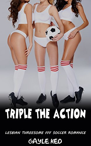 lesbian-romance-menage-romance-triple-the-action-lesbian-threesome-contemporary-sports-romance-comed