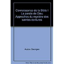 Connaissance de la Bible I La parole de Dieu Approches du mystère des saintes écritures