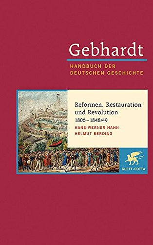 Gebhardt Handbuch der deutschen Geschichte, Bd.14: Reformen, Restauration und Revolution 1806-1848/49