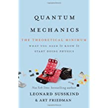 Quantum Mechanics: The Theoretical Minimum by Leonard Susskind (2014-02-25)