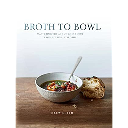 The Art of Soup : Nourishing and Waste-Free Broths and Soups to Heal your Gut, Soothe Your Soul and R