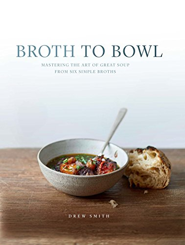 The Art of Soup : Nourishing and Waste-Free Broths and Soups to Heal your Gut, Soothe Your Soul and R par Drew Smith