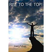 Rise to the Top!: Simple Rules to Succeed in any Organization (English Edition)