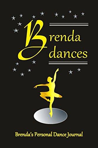Brenda Dances Brenda's Personal dance Journal: Personal Dance Journal (Personalised Dance Journal Book Series) por Judy John-Baptiste