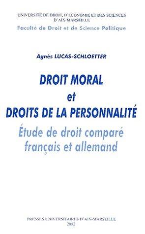 Droit moral et droits de la personnalité. Etude de droit comparé français et allemand, 2 volumes