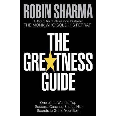 (The Greatness Guide: One of the World's Top Success Coaches Shares His Secrets to Get to Your Best) By Robin S. Sharma (Author) Paperback on (Sep , 2006)