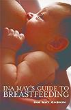 Ina May's Guide to Breastfeeding