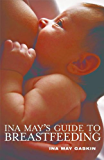Ina May's Guide to Breastfeeding (English Edition)