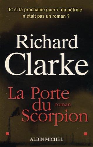 Porte Du Scorpion (La) (Romans, Nouvelles, Recits (Domaine Etranger)) por Richard Clarke