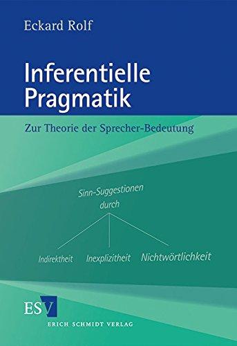 Inferentielle Pragmatik: Zur Theorie der Sprecher-Bedeutung