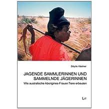 Jagende Sammlerinnen und sammelnde Jägerinnen: Wie australische Aborigines-Frauen Tiere erbeuten