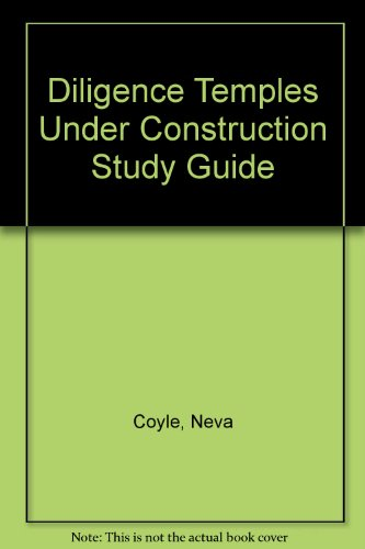 Diligence Temples Under Construction Study Guide