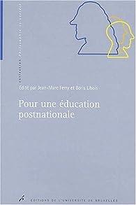 Pour une éducation postnationale par Jean-Marc Ferry