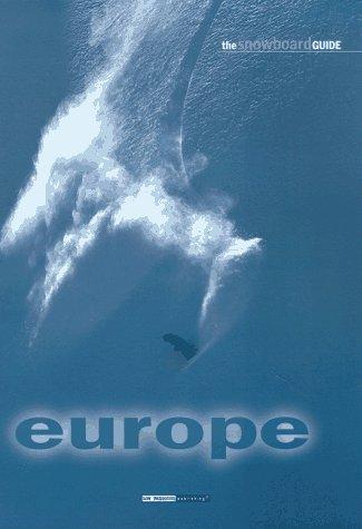 The Snowboard Guide Europe por Tim Rainger