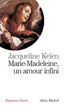 Marie-Madeleine : Un amour infini (Spiritualités)