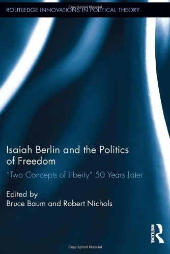 Isaiah Berlin and the Politics of Freedom: 'Two Concepts of Liberty' 50 Years Later (Routledge Innovations in Political Theory) (2012-12-20)