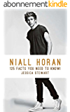 Niall Horan: 125 Facts You Need To Know! (English Edition)